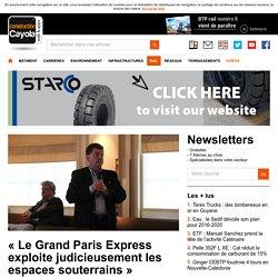 « Le Grand Paris Express exploite judicieusement les espaces souterrains »