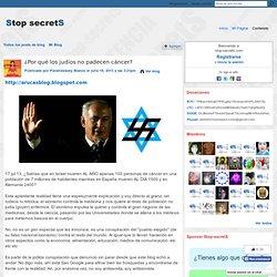 ¿Por qué los judíos no padecen cáncer?