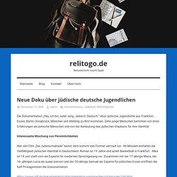 Neue Doku über jüdische deutsche Jugendlichen - relitogo.de relitogo.de