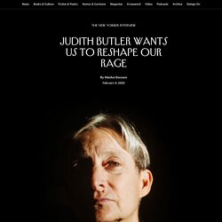 Judith Butler Wants Us to Reshape Our Rage