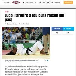 Judo: l'arbitre a toujours raison (ou pas)