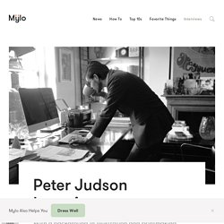 Peter Judson Interview - Mylo - The Simplest Way for Men to Dress Well