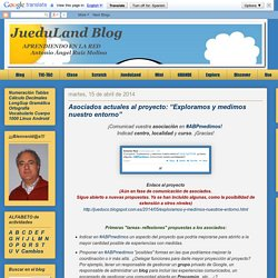 """JueduLand Blog: Asociados actuales al proyecto: """"Exploramos y medimos nuestro entorno"""""""