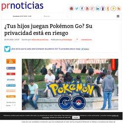 ¿Tus hijos juegan Pokémon Go? Su privacidad está en riesgo