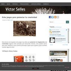 Ocho juegos para potenciar la creatividad - Víctor Selles
