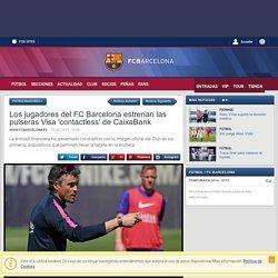 Los jugadores del FC Barcelona estrenan las pulseras Visa 'contactless' de CaixaBank