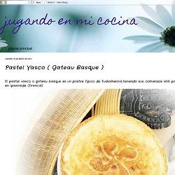 jugando en mi cocina: Pastel Vasco ( Gateau Basque )