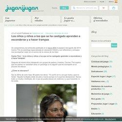 jugarijugar.com - Los niños y niños a los que se ha castigado aprenden a esconderse y a hacer trampas