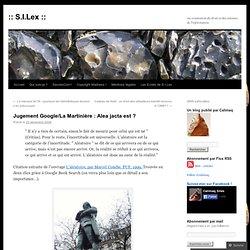 Jugement Google/La Martinière : Alea jacta est ? «
