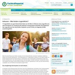 Inklusion – Was fordern Jugendliche? - Fachkräfteportal der Kinder- und Jugendhilfe