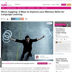 Word Juggling: 4 Ways to Improve your Memory Skills for Language Learning - English learning article
