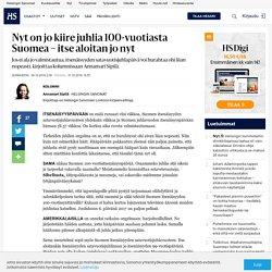 Nyt on jo kiire juhlia 100-vuotiasta Suomea – itse aloitan jo nyt