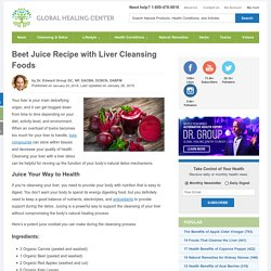 Beet Juice Recipe with Liver Cleansing Foods