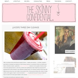 Juicer's Three Day Cleanse | The Skinny Confidential