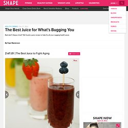 The Best Juice for Anti Aging - The Best Juice Recipes to Cure Common Health Complaints - Shape Magazine - Page 2