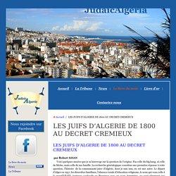 LES JUIFS D'ALGERIE DE 1800 AU DECRET CREMIEUX