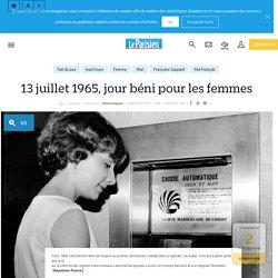 13 juillet 1965, jour béni pour les femmes - Le Parisien