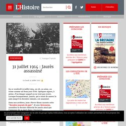 31 juillet 1914 : Jaurès assassiné