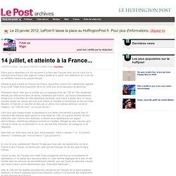 14 juillet, et atteinte à la France... - Vigo sur LePost.fr (11:40)
