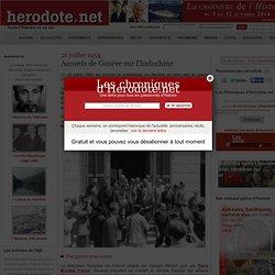 21 juillet 1954 - Accords de Genève sur l'Indochine