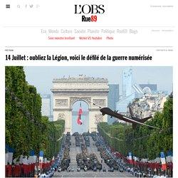 14juillet: oubliez la Légion, voici le défilé de la guerre numérisée