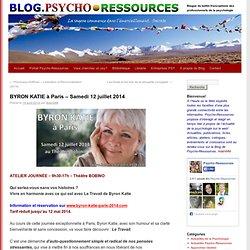 BYRON KATIE à Paris – Samedi 12 juillet 2014 Blog