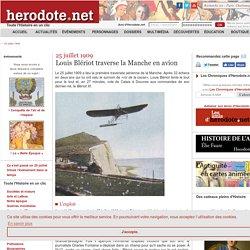 25 juillet 1909 - Louis Blériot traverse la Manche en avion - Herodote.net