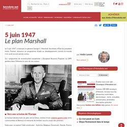 5 juin 1947 - Le plan Marshall - Herodote.net