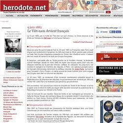 9 juin 1885 - Le Viêt-nam devient français - Herodote.net