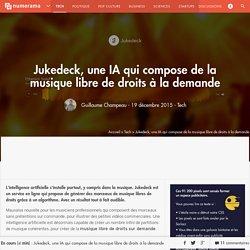 Jukedeck, une IA qui compose de la musique libre de droits à la demande - Tech - Numerama