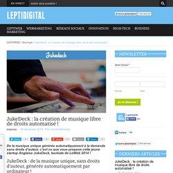 JukeDeck : la création de musique libre de droits automatisé !