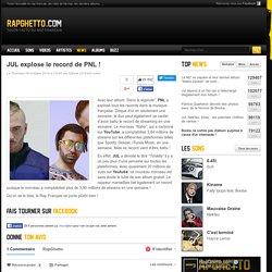 JUL explose le record de PNL !