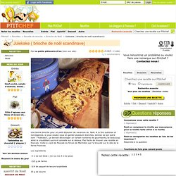 Recette Julekake ( brioche de noël scandinave) par La petite pâtisserie d'iza