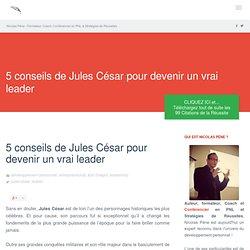 Jules César : 5 conseils pour devenir un vrai leader