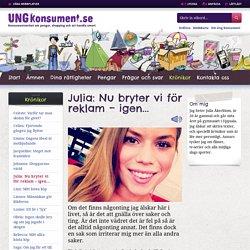 Julia: Nu bryter vi för reklam – igen... - Ung Konsument