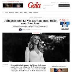 Julia Roberts: La Vie est (toujours) Belle avec Lancôme