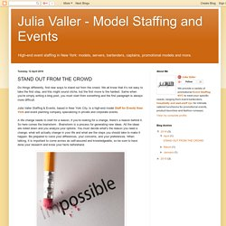 Julia Valler - Model Staffing and Events: STAND OUT FROM THE CROWD