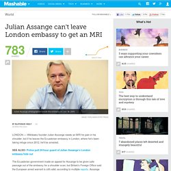 Julian Assange can't leave London embassy to get an MRI