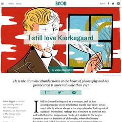 Julian Baggini — I still love Kierkegaard