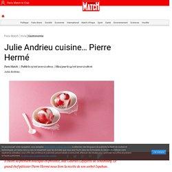 Julie Andrieu cuisine… Pierre Hermé