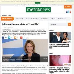 Julie Andrieu enceinte et ''comblée''