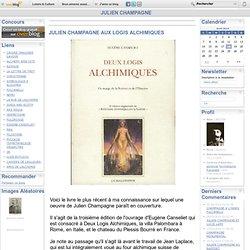 JULIEN CHAMPAGNE AUX LOGIS ALCHIMIQUES - JULIEN CHAMPAGNE
