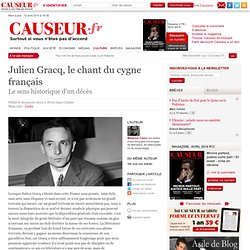 Julien Gracq, le chant du cygne français