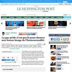 Julien Jeffredo: La gay pride n'est pas là pour donner une bonne image de l'homosexualité