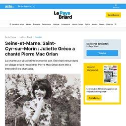 Seine-et-Marne. Saint-Cyr-sur-Morin: Juliette Gréco a chanté Pierre Mac Orlan