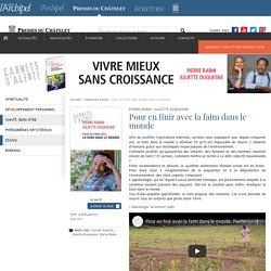 Pour en finir avec la faim dans le monde – Pierre Rabhi, Juliette Duquesne - Presses du Chatelet