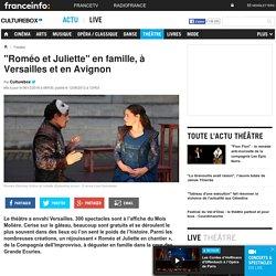 """""""Roméo et Juliette"""" en famille, à Versailles et en Avignon"""