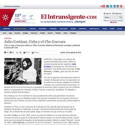 Julio Cortázar, Cuba y el Che Guevara
