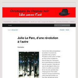 Julio Le Parc, d'une révolution à l'autre