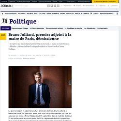 Bruno Julliard, premier adjoint à la maire de Paris, démissionne